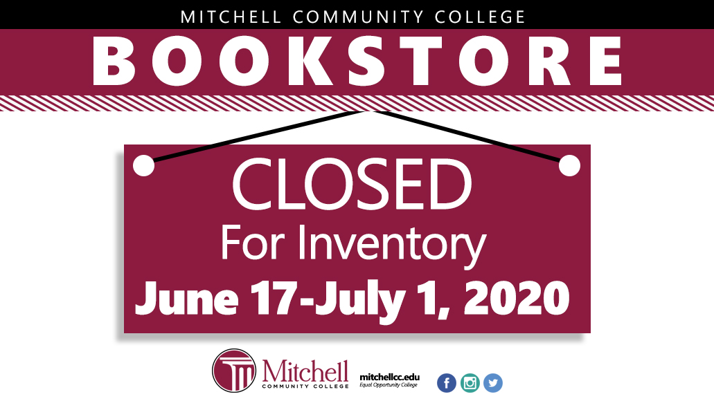 Bookstore Closed for Inventory  Bookstore will be closed for inventory June 17-July 1, 2020.