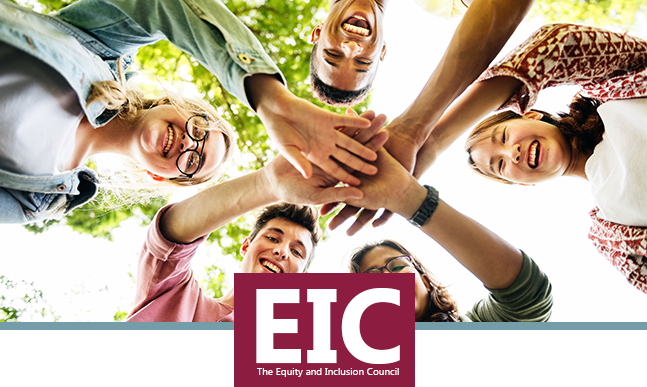 Group of students standing in a circle with their together, getting ready to cheer. The title reads E.I.C. The Equity and Inclusion Council.