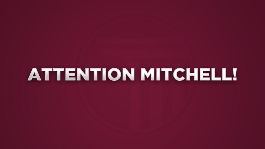 Attention Mitchell.