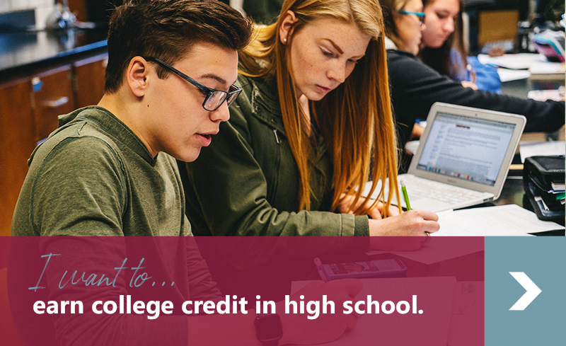 I want to earn college credit in high school.