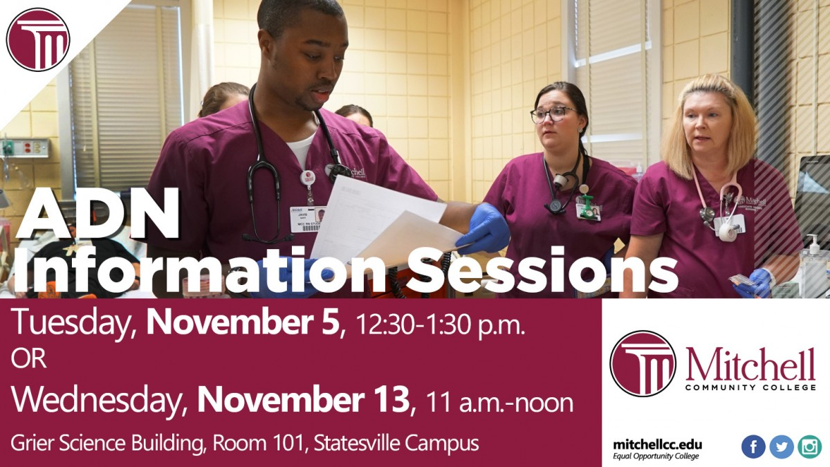 ADN Information Sessions Tuesday, November 5, 12:30-1:30 p.m. OR Wednesday, November 13, 11 a.m. - noon in Grier Science Building, Room 101, Statesville Campus