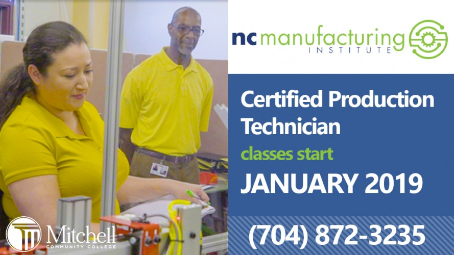 Certified Production Technician classes begin in January 2019. Call 704-872-3235 for more information