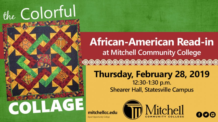 Join us as we read The Colorful Collage at the African-American Read-in  at Mitchell Community College  Thursday, February 28, 2019 12:30-1:30 p.m. Shearer Hall, Statesville Campus.  [Mitchell Community College is an equal opportunity employer]