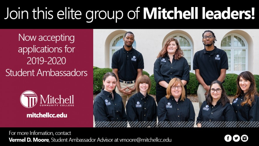 Join this elite group of Mitchell leaders! Now excepting applications for 2019-2020 Student Ambassadors. Applications are due Monday, April 29, 2019. For more information, contact Vermel D. Moore, Student Ambassador Advisor at vmoore@mitchellcc.edu